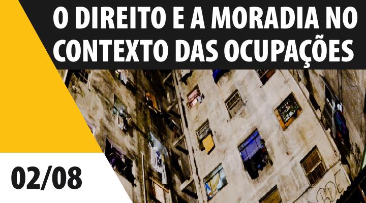 O Direito e a Moradia no Contexto das Ocupações