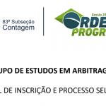 GRUPO DE ESTUDOS EM ARBITRAGEM – EDITAL DE INSCRIÇÃO E PROCESSO SELETIVO