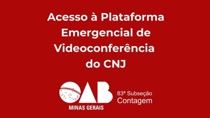 Acesso à Plataforma Emergencial de Videoconferência do CNJ