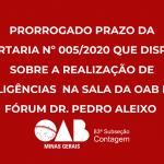 Prorrogação do prazo de Diligências e Funcionamento da Sala da OAB no Fórum Dr. Pedro Aleixo