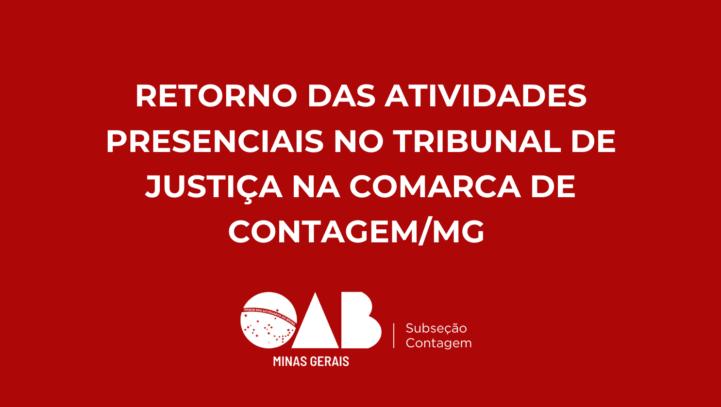 Retorno das Atividades Presenciais no Tribunal de Justiça na Comarca de Contagem/MG