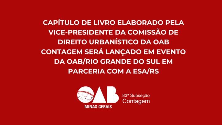 Capítulo de Livro Elaborado Pela Vice-Presidente da Comissão De Direito Urbanístico da OAB Contagem Será Lançado em Evento da OAB/RIO Grande Do Sul em Parceria com a ESA/RS