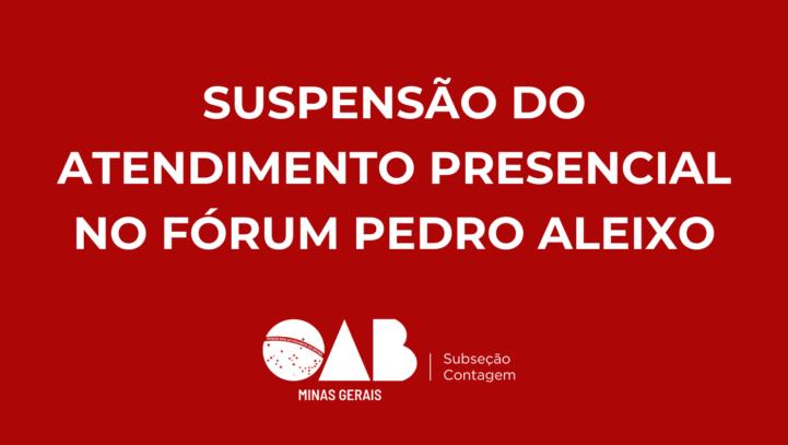 Suspensão do Atendimento Presencial no Fórum Pedro Aleixo