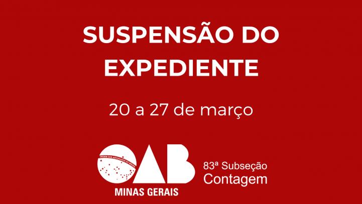 SUSPENSÃO TOTAL DO EXPEDIENTE – COVID-19